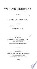 Twelve Sermons on the faith and practice of a Christian