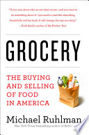 """Grocery: The Buying and Selling of Food in America"" by Michael Ruhlman"