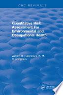 Quantitative Risk Assessment for Environmental and Occupational Health