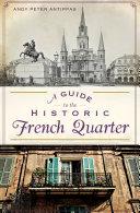 A Guide to the Historic French Quarter Pdf/ePub eBook