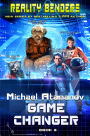 Game Changer (Reality Benders Book #3) LitRPG Series
