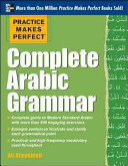 Practice Makes Perfect Complete Arabic Grammar