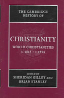 The Cambridge History of Christianity  Volume 8  World Christianities C 1815 c 1914