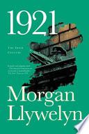 1921, The Great Novel of the Irish Civil War by Morgan Llywelyn PDF