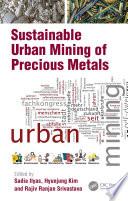 Sustainable Urban Mining of Precious Metals