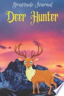 Gratitude Journal Deer Hunter