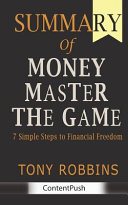 Summary of MONEY Master the Game Book