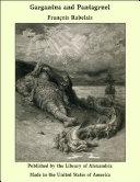 Pdf Gargantua and Pantagruel: Five Books of the Lives, Heroic Deeds and Sayings of Gargantua and his Son Pantagruel Telecharger