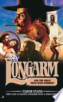 Longarm 304 Longarm And The Great Milk Train Robbery