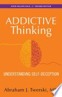 Addictive Thinking