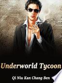 Read Online Underworld Tycoon For Free