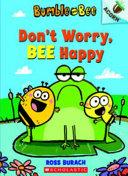Don t Worry  Bee Happy