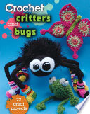 Crochet Critters and Bugs