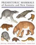 Prehistoric Mammals of Australia and New Guinea