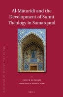 Al-Māturīdī and the Development of Sunnī Theology in Samarqand