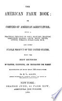 The American Farm Book  Or  Compend of American Agriculture