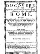 A Plain Discovery of the Apostasie  Superstition  Blasphemy  and Idolatry of the Present Church of Rome
