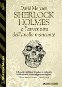 Sherlock Holmes e l'avventura dell'anello mancante [Pdf/ePub] eBook