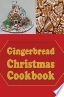 Gingerbread Christmas Cookbook