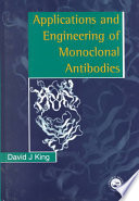 Applications And Engineering Of Monoclonal Antibodies