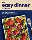 The Easy Dinner Cookbook