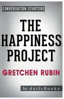 Conversation Starters the Happiness Project by Gretchen Rubin Book