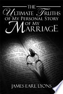 The Ultimate Truths of My Personal Story of My Marriage