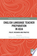 English Language Teacher Preparation in Asia