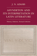 Asyndeton and its Interpretation in Latin Literature