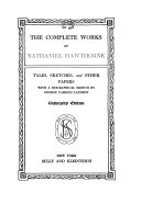 Tales, sketches, and other papers, with a biographical sketch by George Parsons Lathrop