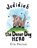 Jedidiah the Donor Dog Hero