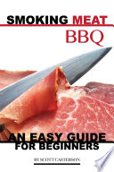 Smoking Meat Bbq  An Easy Guide for Beginners