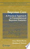 Bayesian Core: A Practical Approach to Computational Bayesian Statistics