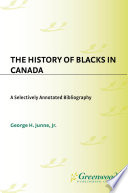 The History Of Blacks In Canada A Selectively Annotated Bibliography