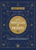Pdf Abbé Julio : Le guide complet des pentacles & prières Telecharger