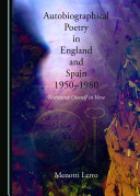Autobiographical Poetry in England and Spain, 1950-1980 Book