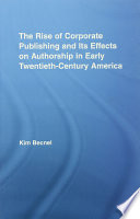 The Rise of Corporate Publishing and Its Effects on Authorship in Early Twentieth-century America