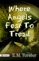 Where Angels Fear to Tread Book