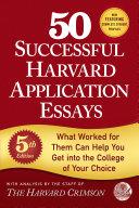 50 Successful Harvard Application Essays Book