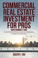 Commercial Real Estate Investment for Pros (and Dummies Too!)
