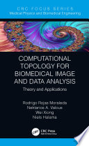 Computational Topology for Biomedical Image and Data Analysis