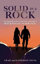Solid as a Rock  Navigating Life s Currents Towards a Rock Solid Marriage