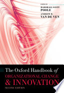 The Oxford Handbook of Organizational Change and Innovation
