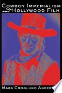 Cowboy Imperialism And Hollywood Film