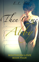 Then Came Abby (Southern Love #4)