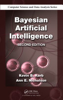 Bayesian Artificial Intelligence, Second Edition