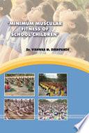 MINIMUM MUSCULAR FITNESS OF SCHOOL CHILDREN  Book