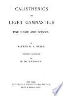 Calisthenics and Light Gymnastics for Home and School Book PDF