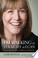 """I'm Walking as Straight as I Can: Transcending Disability in Hollywood and Beyond"" by Geri Jewell"