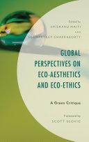 Global Perspectives on Eco Aesthetics and Eco Ethics